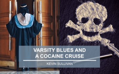 Varsity Blues And A Cocaine Cruise – Media Headlines And Your Role