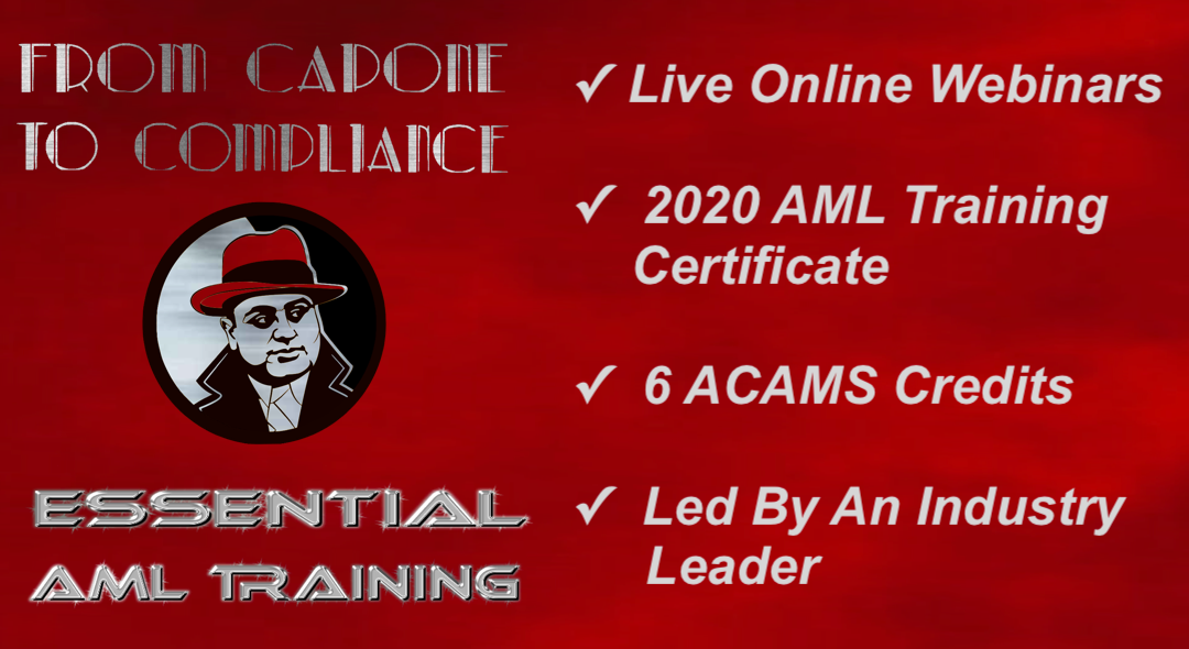 """From Capone To Compliance""​ Seminar Agenda: Anti-Money Laundering Essentials Training"
