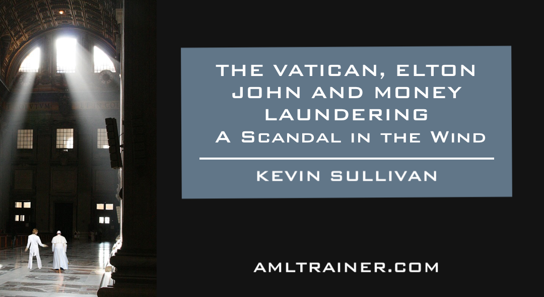 THE VATICAN, ELTON JOHN, AND MONEY LAUNDERING: A Scandal in the Wind