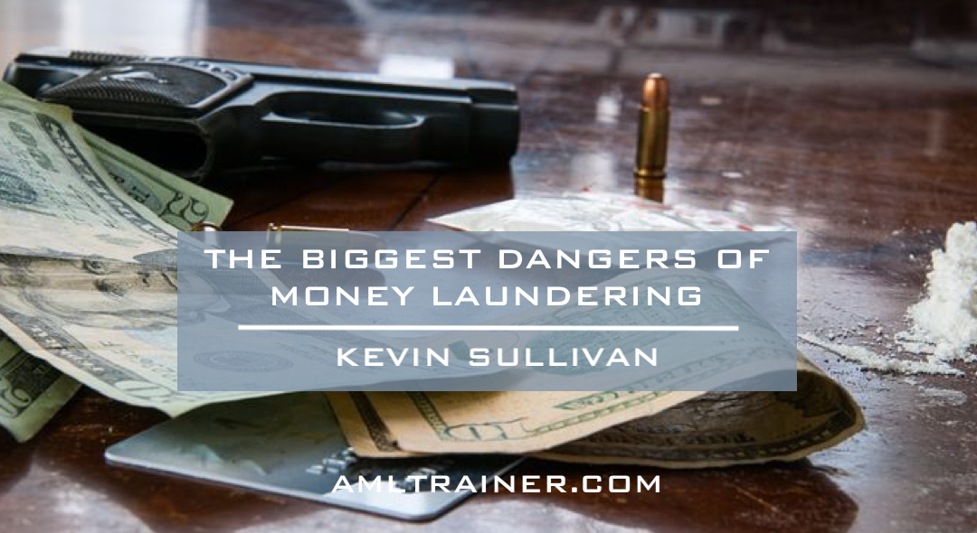 The Biggest Dangers of Money Laundering