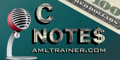 C Notes Episode I – Why AML Efforts Matter