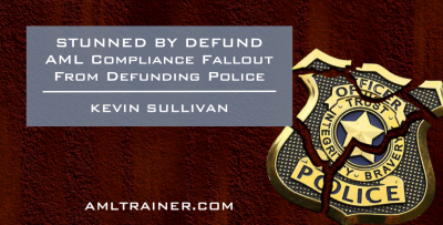 STUNNED BY DEFUND: AML Compliance Fallout from Defunding the Police