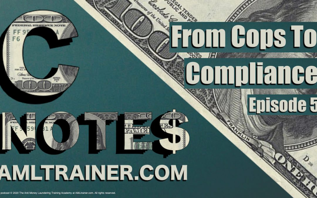 C Notes Episode 5-From Cops To Compliance Interview with Don Temple and Garry Clement