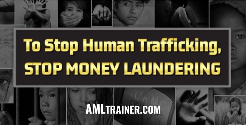 To Stop Human Trafficking, Stop Money Laundering